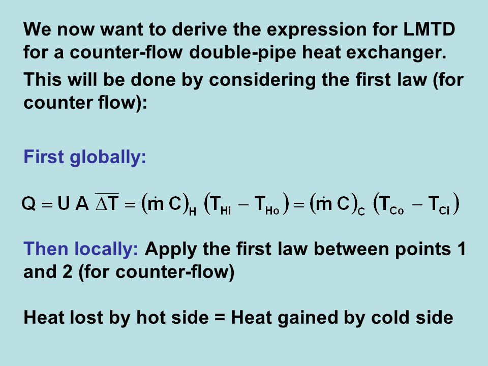 This will be done by considering the first law (for counter flow):