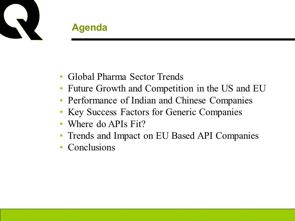 AgendaGlobal Pharma Sector Trends. Future Growth and Competition in the US and EU. Performance of Indian and Chinese Companies.