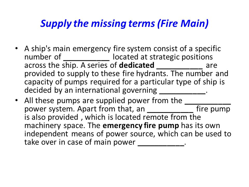 Supply the missing terms (Fire Main)
