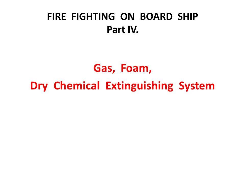 FIRE FIGHTING ON BOARD SHIP Part IV.