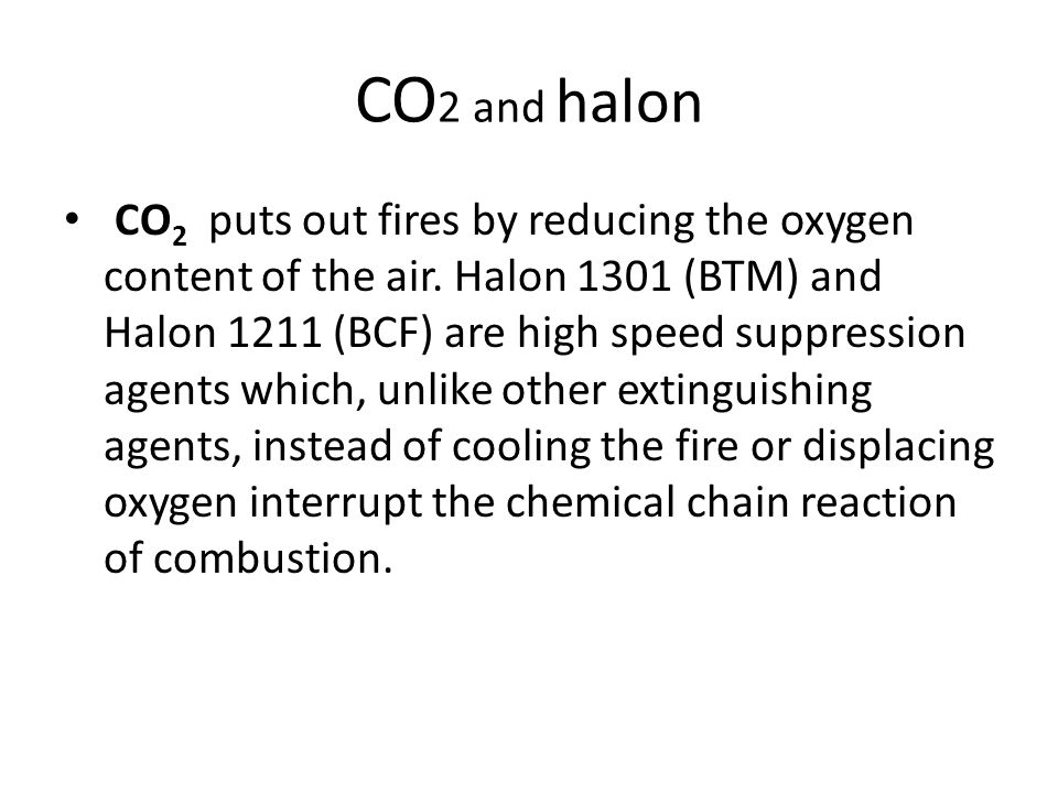 CO2 and halon