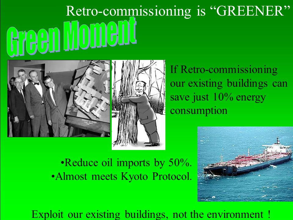 Retro-commissioning is GREENER Green Moment
