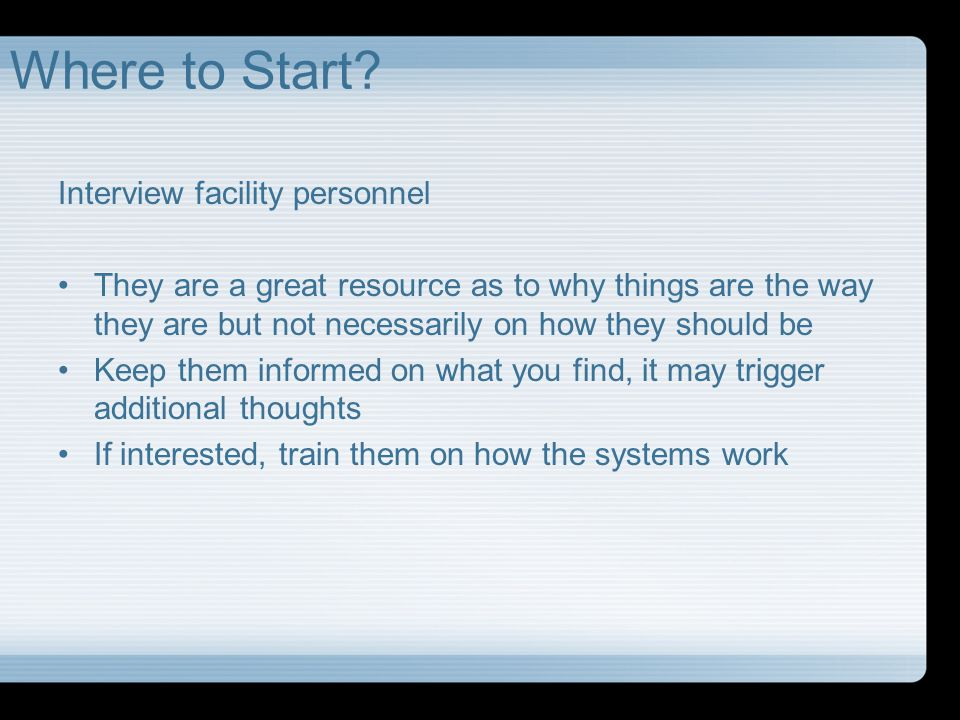Where to Start Interview facility personnel