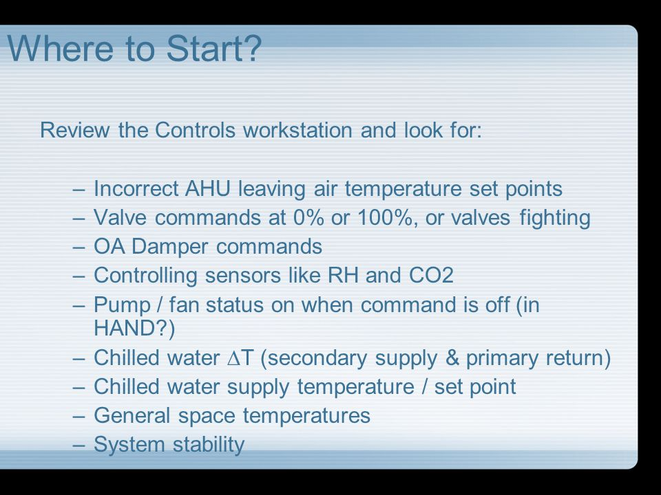 Where to Start Review the Controls workstation and look for: