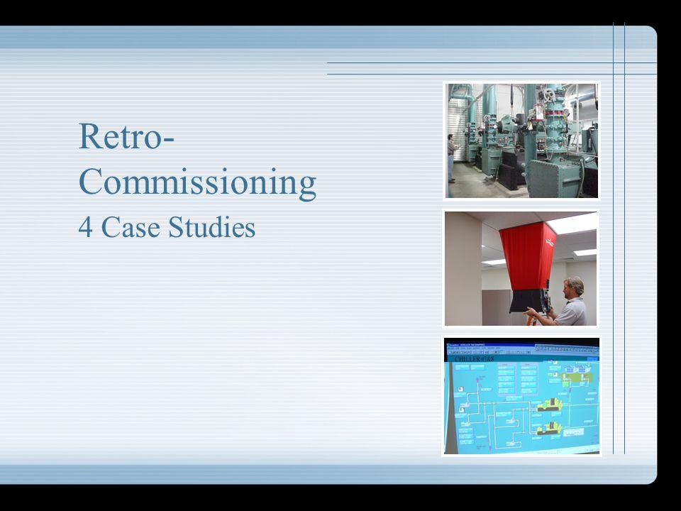 Retro-Commissioning 4 Case Studies