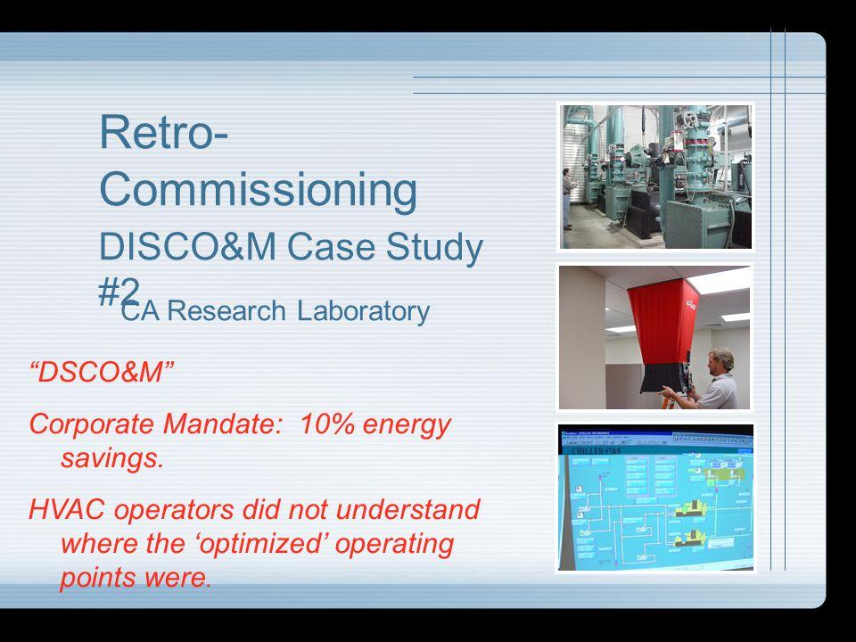Retro-Commissioning DISCO&M Case Study #2 CA Research Laboratory