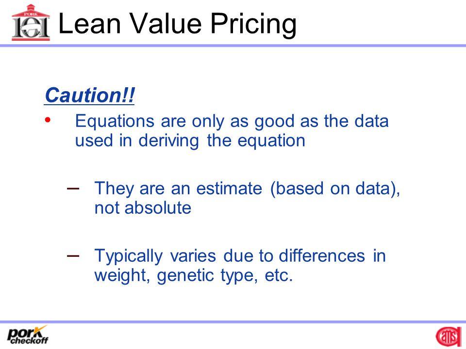 Lean Value Pricing Caution!!