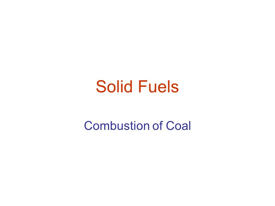 Solid Fuels Combustion of Coal