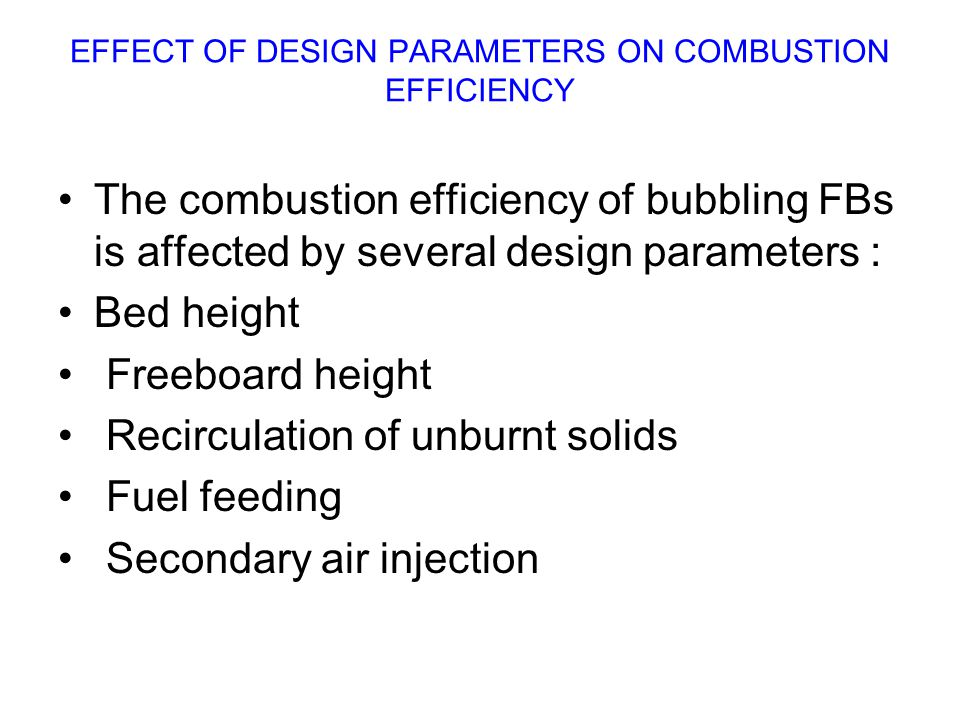 EFFECT OF DESIGN PARAMETERS ON COMBUSTION EFFICIENCY