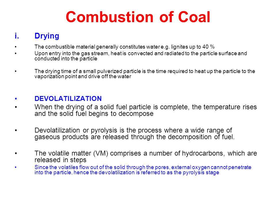 Combustion of Coal Drying DEVOLATILIZATION