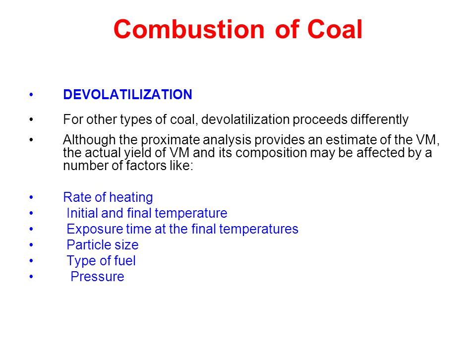 Combustion of Coal DEVOLATILIZATION