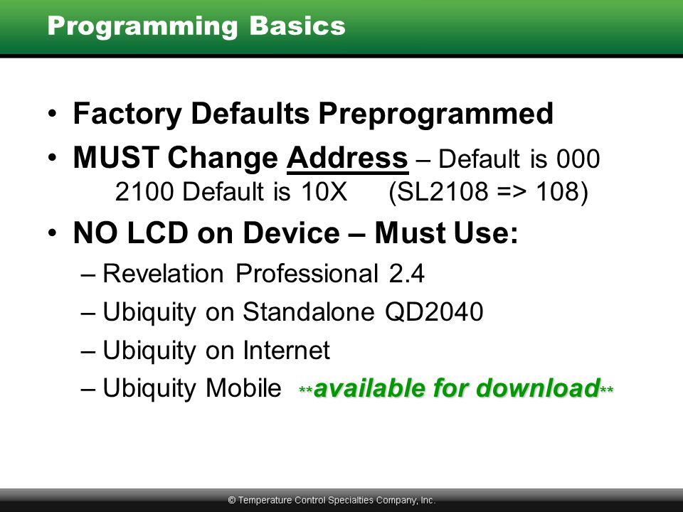 Factory Defaults Preprogrammed