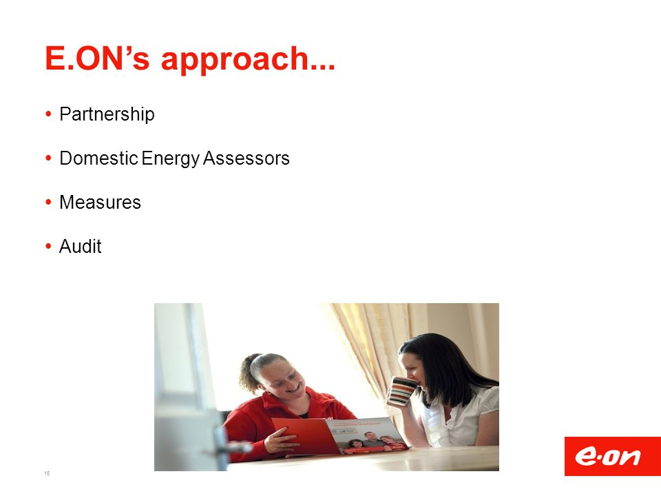 E.ON's approach... Partnership Domestic Energy Assessors Measures