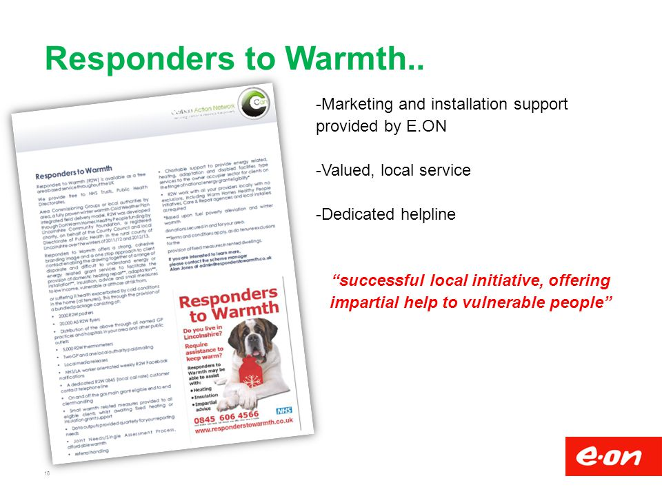Responders to Warmth.. Marketing and installation support provided by E.ON. Valued, local service.