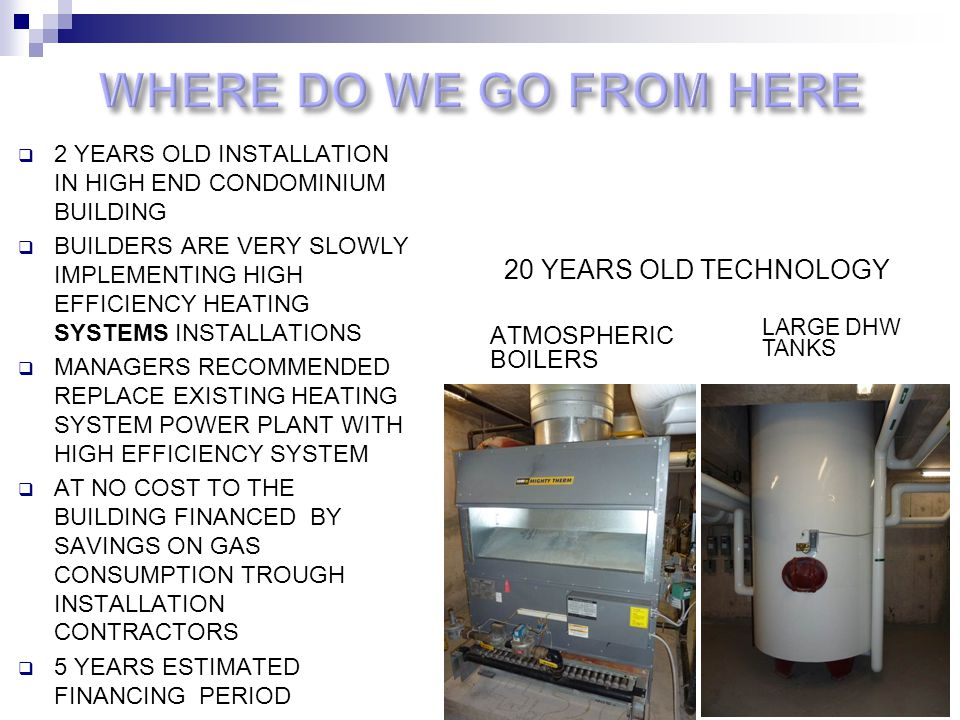 WHERE DO WE GO FROM HERE 20 YEARS OLD TECHNOLOGY ATMOSPHERIC BOILERS
