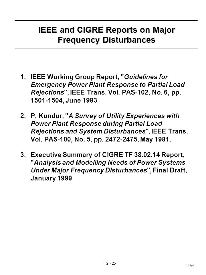 Reference 1, prepared by an IEEE Working Group, provides guidelines for enhancing power plant response to partial load rejections. The following is a summary of these guidelines: