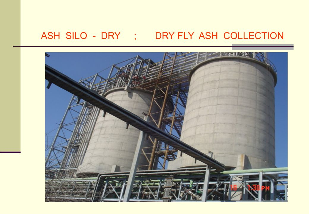 ASH SILO - DRY ; DRY FLY ASH COLLECTION