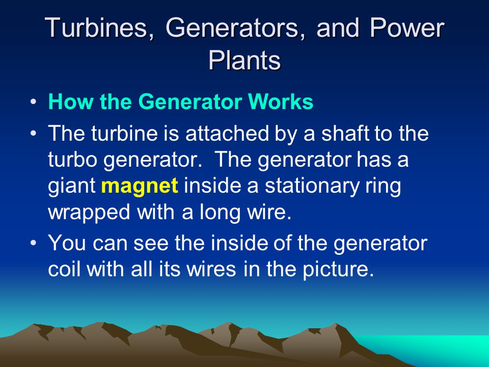 Turbines, Generators, and Power Plants