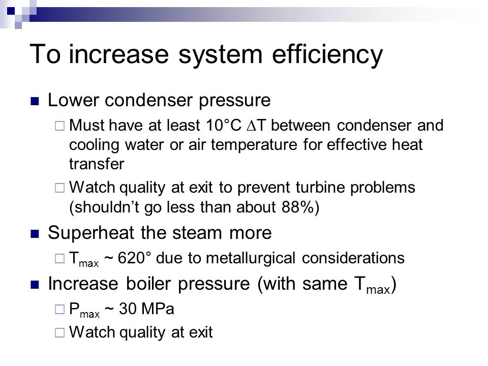 To increase system efficiency