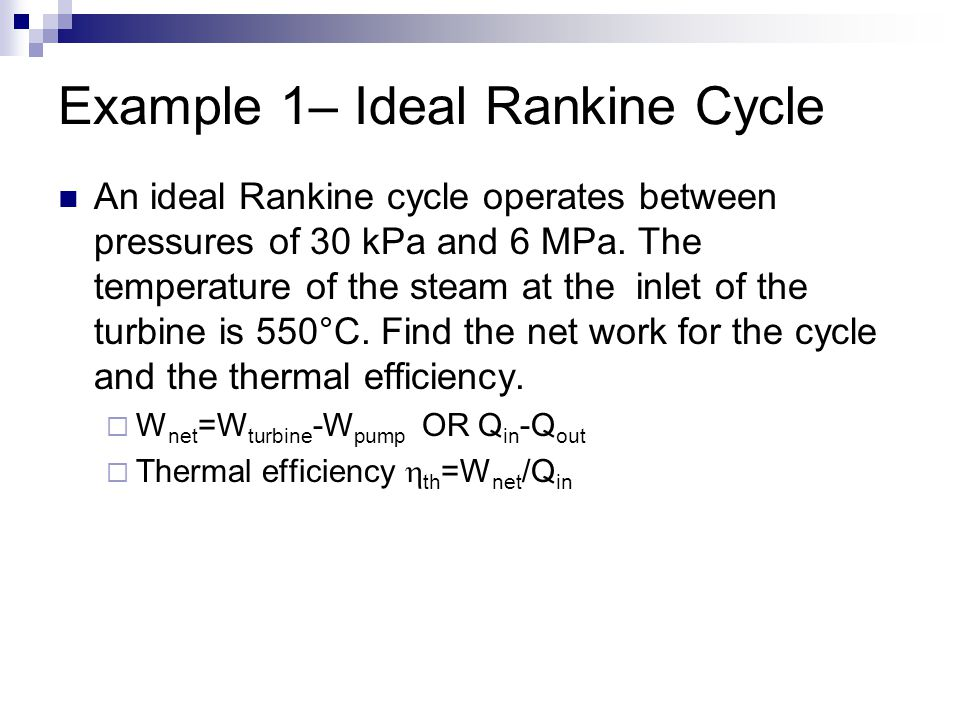 Example 1– Ideal Rankine Cycle