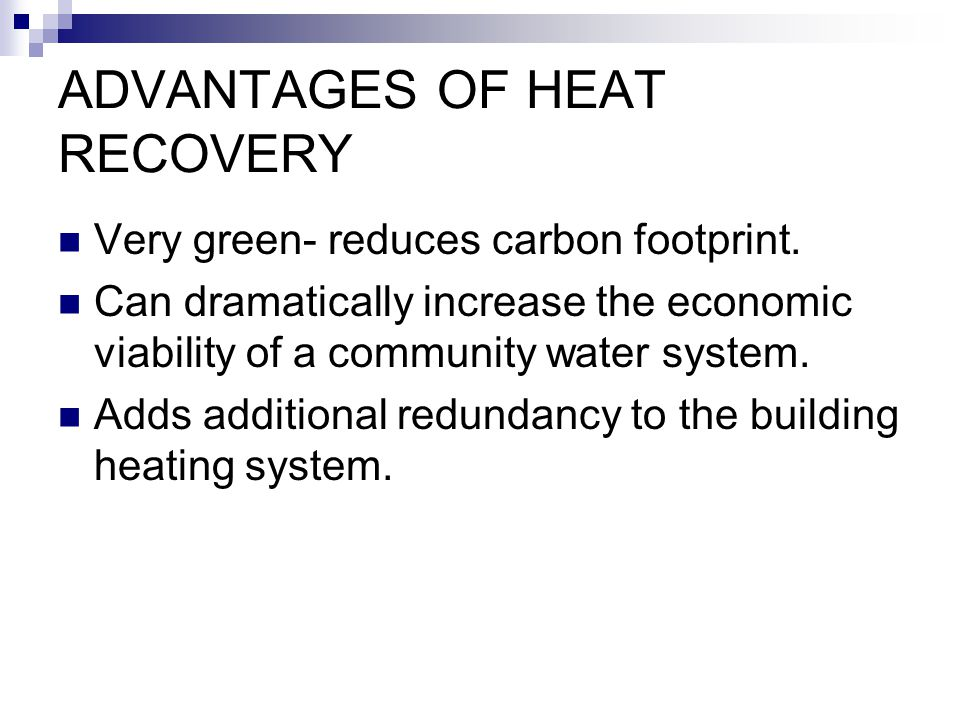 ADVANTAGES OF HEAT RECOVERY