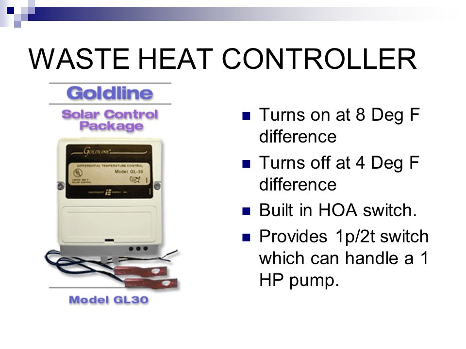 WASTE HEAT CONTROLLER Turns on at 8 Deg F difference