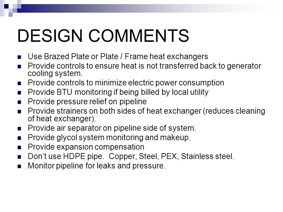 DESIGN COMMENTS Use Brazed Plate or Plate / Frame heat exchangers