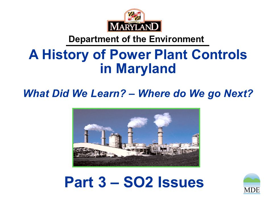 A History of Power Plant Controls in Maryland What Did We Learn