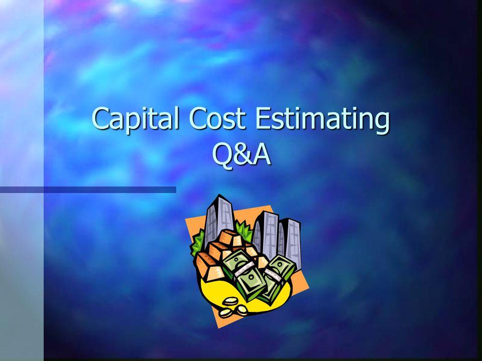 Capital Cost Estimating Q&A