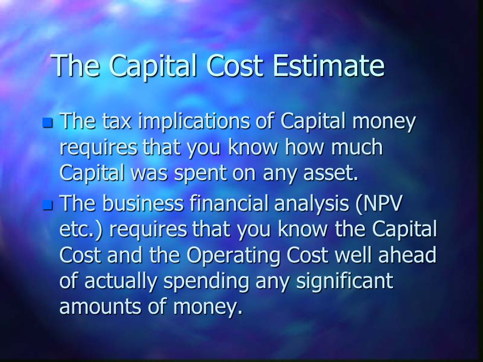 The Capital Cost Estimate