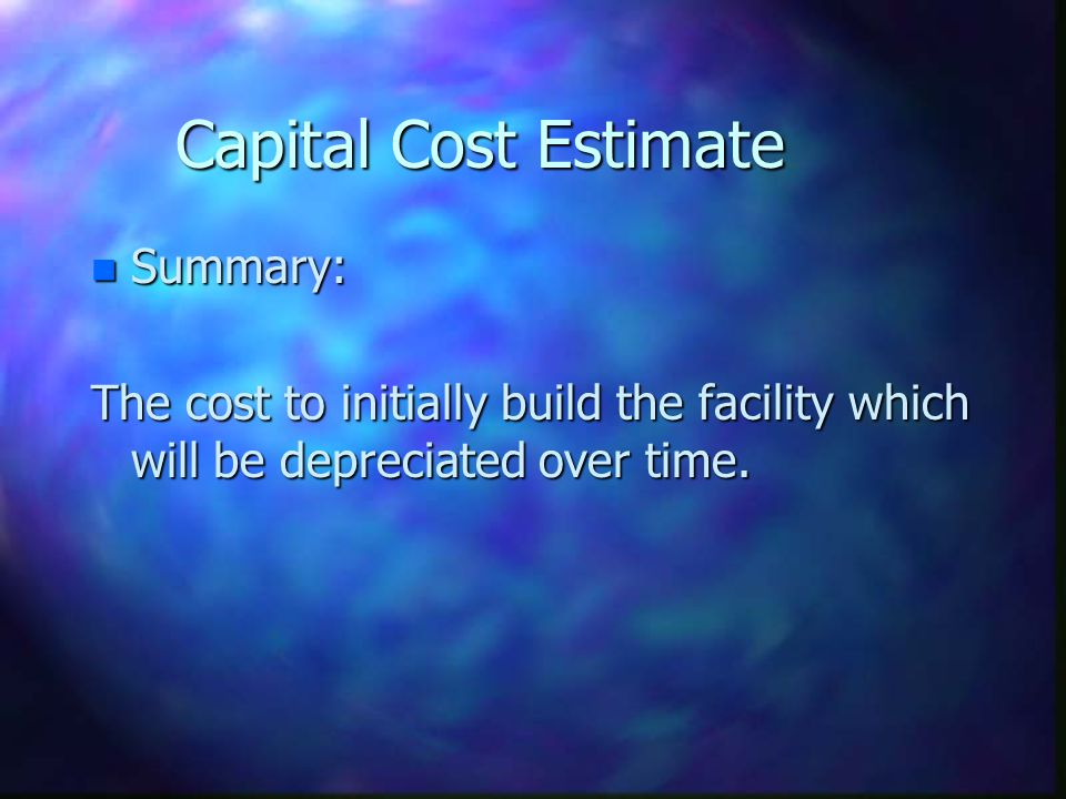 Capital Cost Estimate Summary: