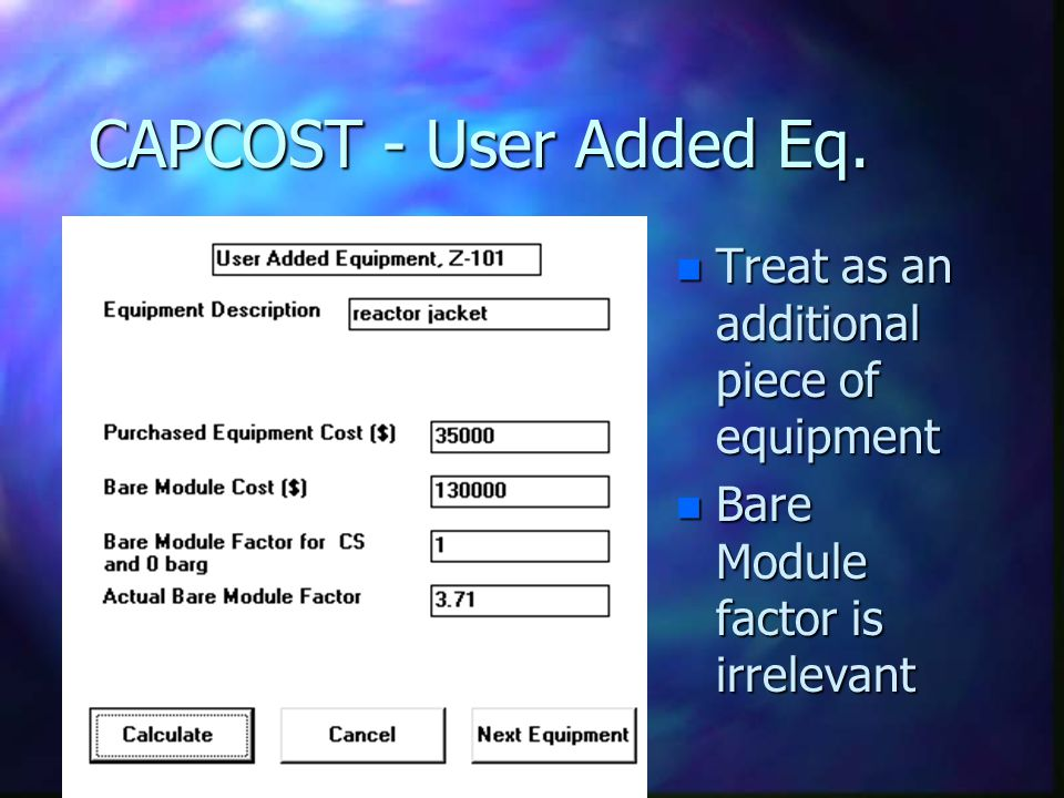CAPCOST - User Added Eq. Treat as an additional piece of equipment