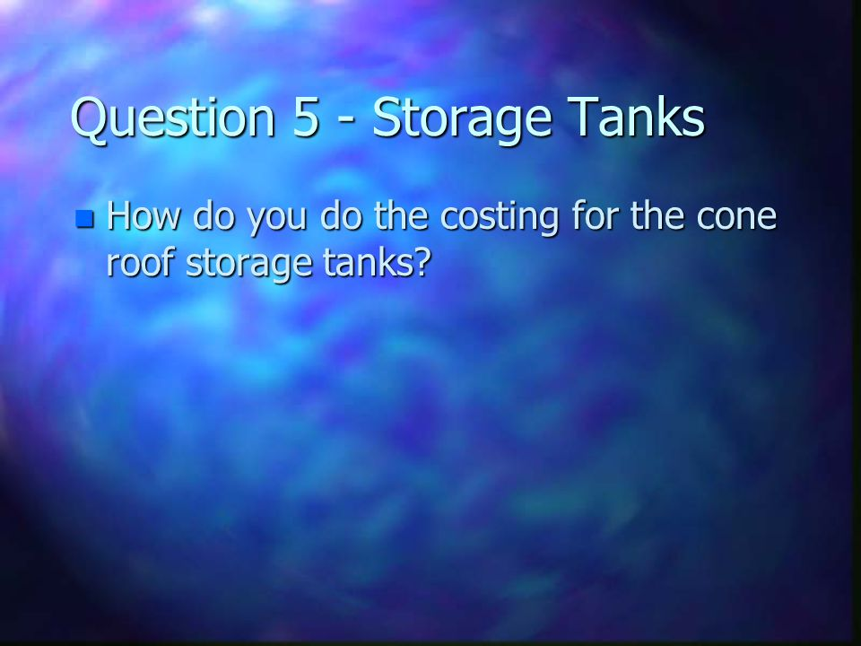 Question 5 - Storage Tanks