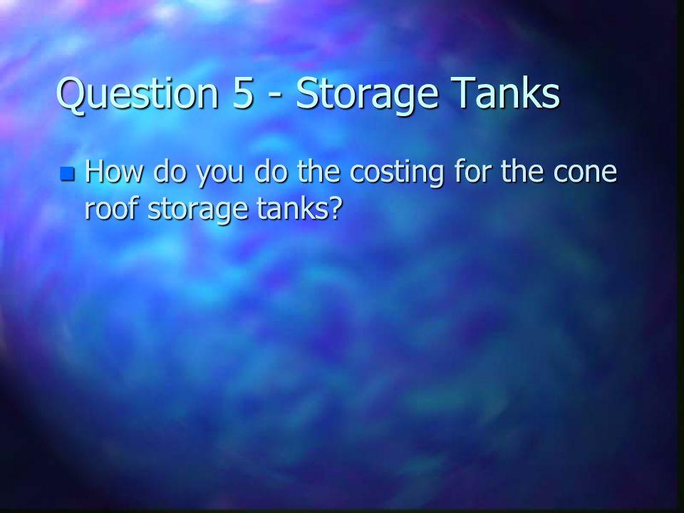 Question 5 - Storage Tanks