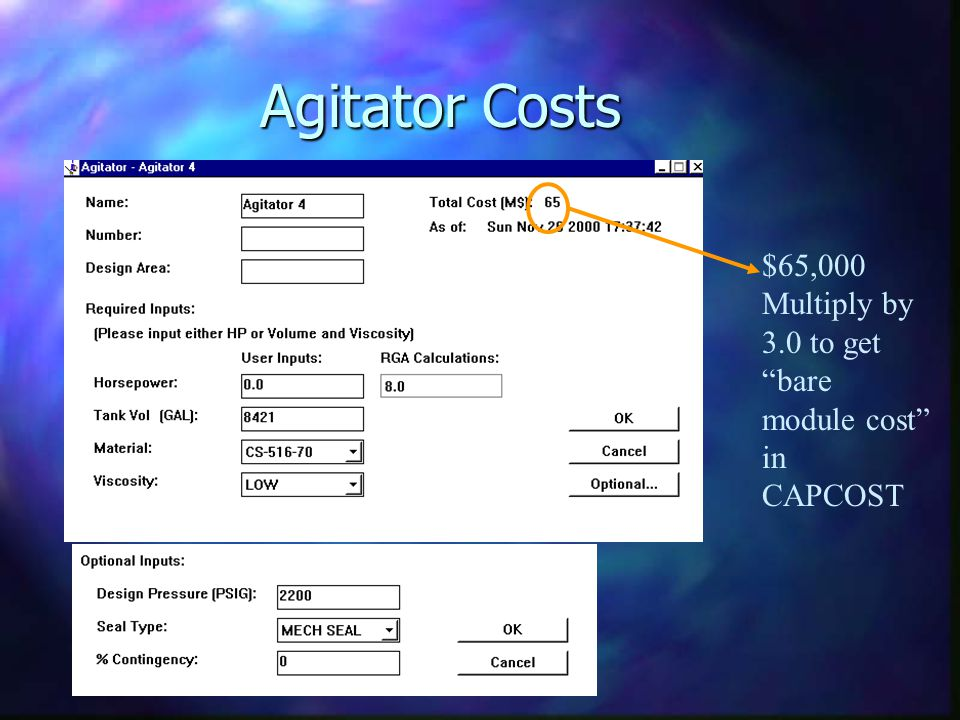 Agitator Costs $65,000 Multiply by 3.0 to get bare module cost in CAPCOST