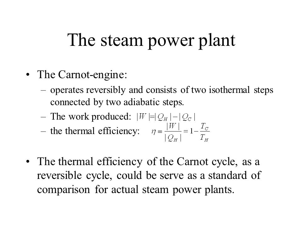 The steam power plant The Carnot-engine: