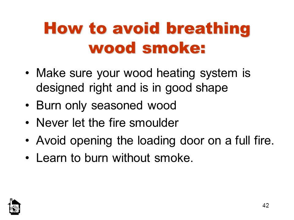 How to avoid breathing wood smoke: