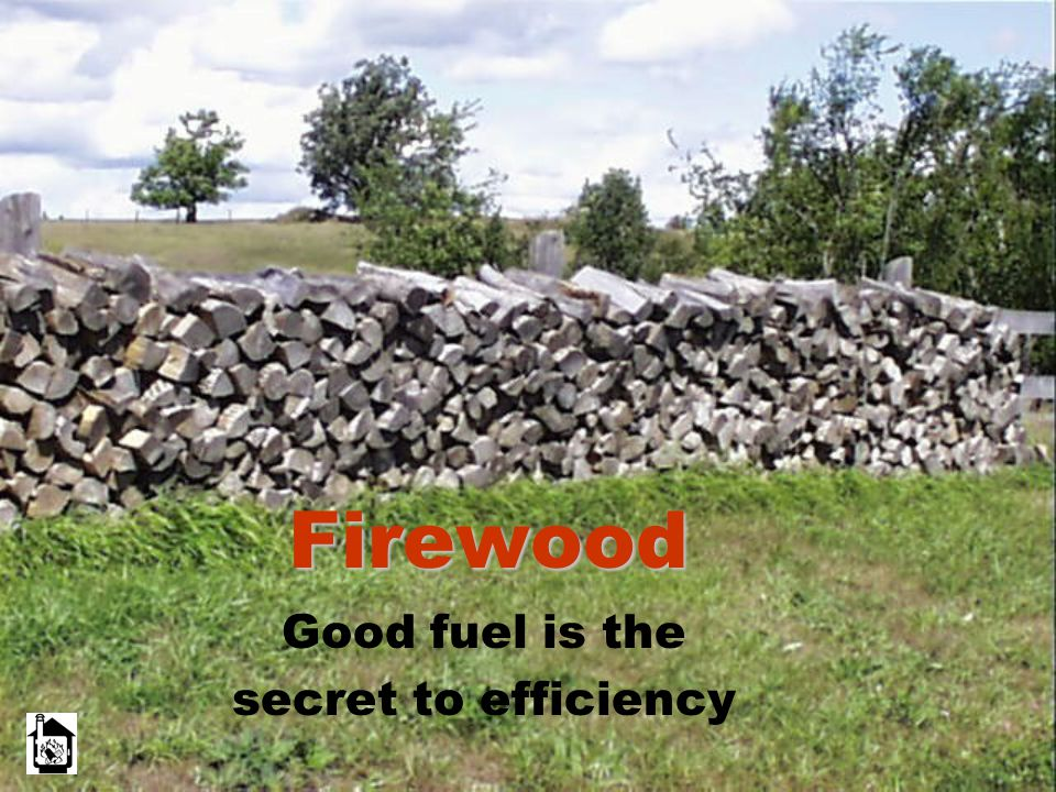 Good fuel is the secret to efficiency