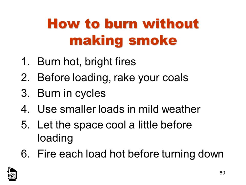 How to burn without making smoke