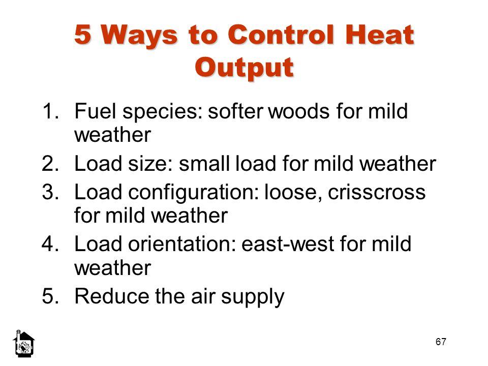 5 Ways to Control Heat Output