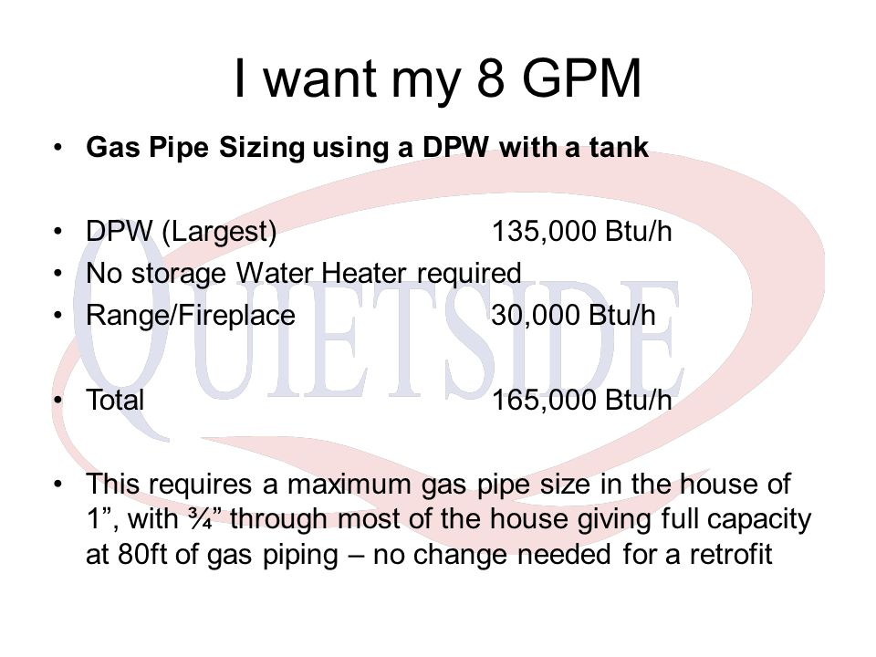 I want my 8 GPM Gas Pipe Sizing using a DPW with a tank