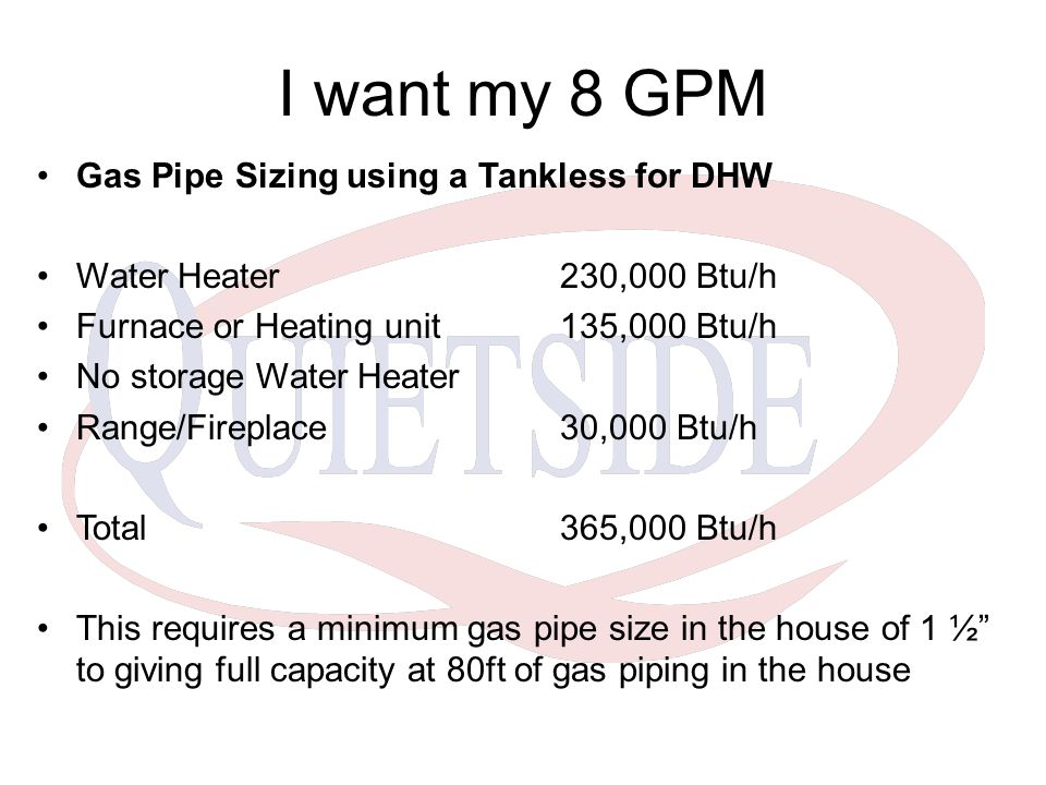 I want my 8 GPM Gas Pipe Sizing using a Tankless for DHW