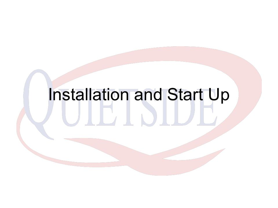 Installation and Start Up