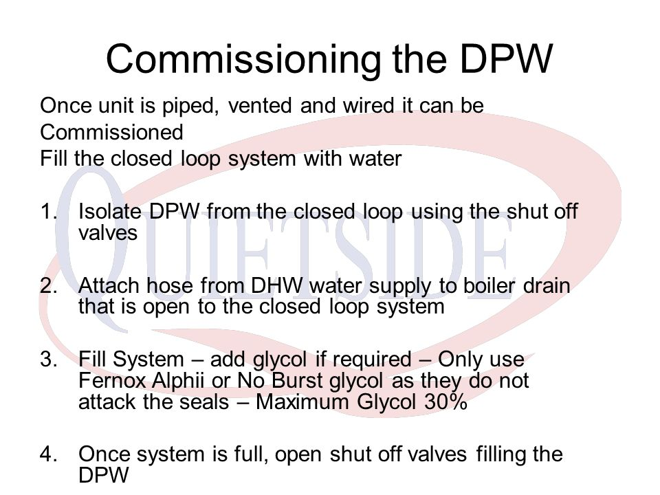 Commissioning the DPW Once unit is piped, vented and wired it can be