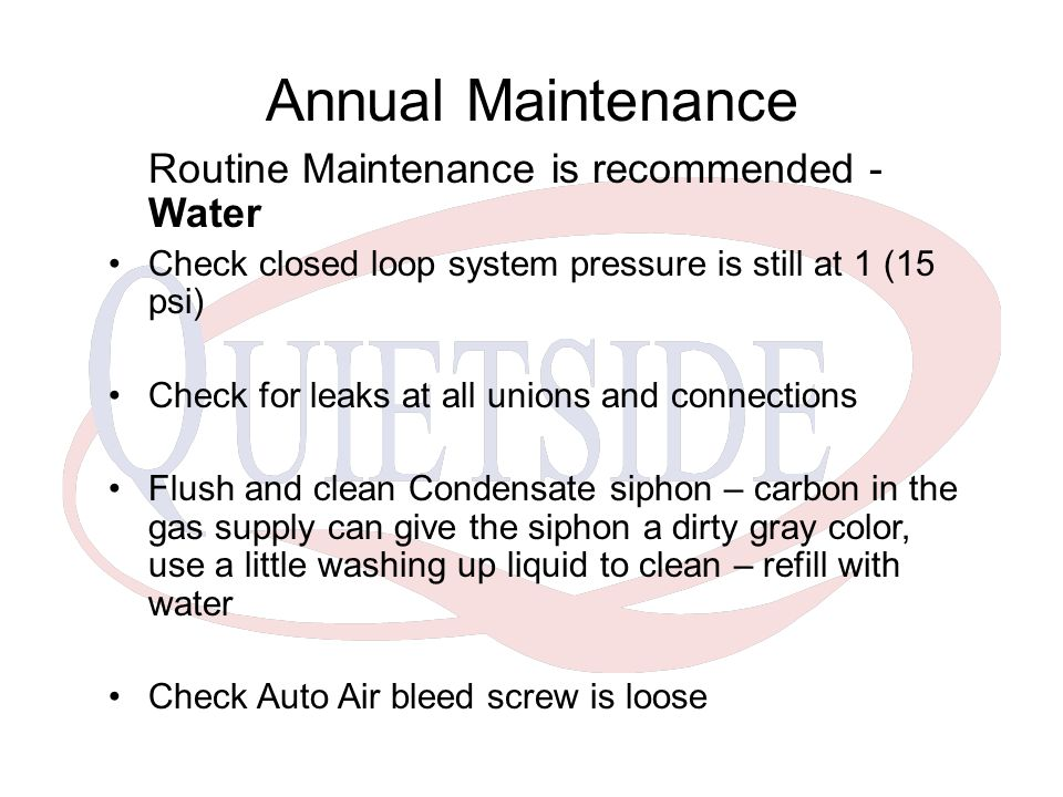 Annual Maintenance Routine Maintenance is recommended - Water
