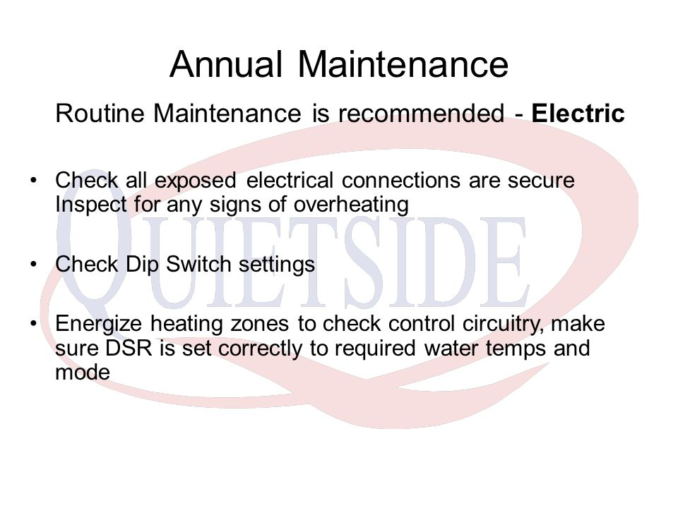 Annual Maintenance Routine Maintenance is recommended - Electric