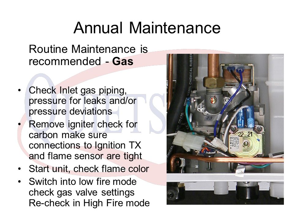 Annual Maintenance Routine Maintenance is recommended - Gas