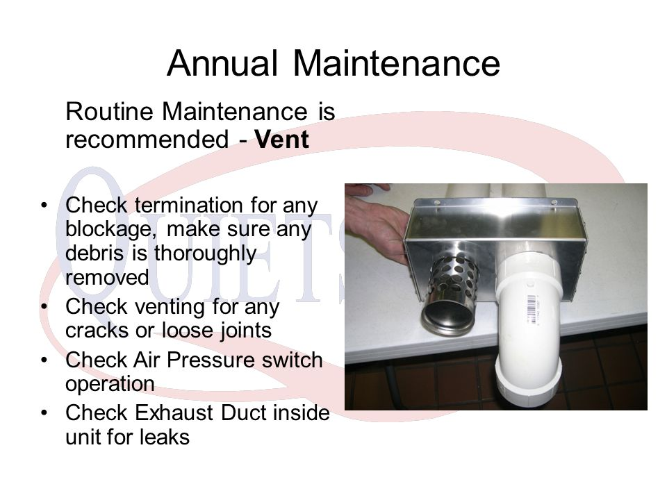 Annual Maintenance Routine Maintenance is recommended - Vent