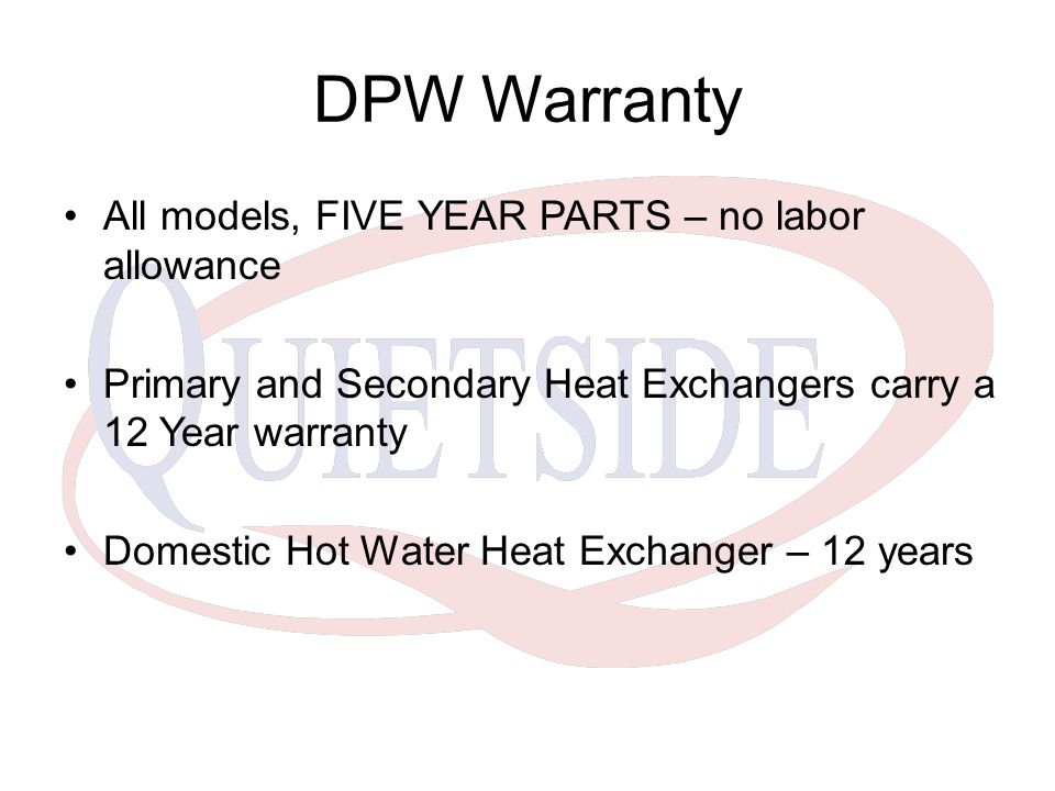 DPW Warranty All models, FIVE YEAR PARTS – no labor allowance