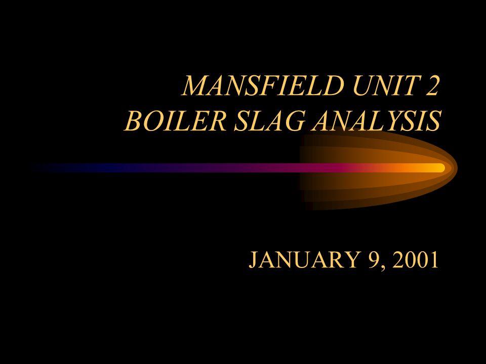MANSFIELD UNIT 2 BOILER SLAG ANALYSIS JANUARY 9, 2001